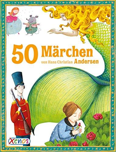 50 Märchen von Hans Christian Andersen (Geschichtenschatz)