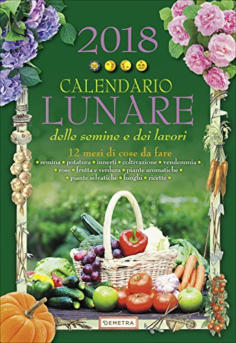 Calendario lunare delle semine e dei lavori 2018