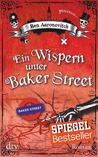 Ein Wispern Unter Baker Street por Ben Aaronovitch