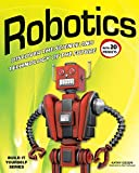 Robotics: Discover the Science and Technology of the Future with 20 Projects (Build It Yourself) (English Edition)