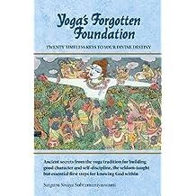 Yoga's Forgotten Foundation: Twenty Timeless Keys to Your Divine Destiny