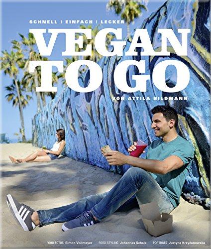 Vegan to go - Schnell, einfach, lecker (Vegane Kochbücher von Attila Hildmann) Buch-Cover