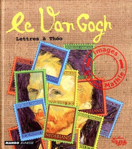 Le Van Gogh. Lettres à Théo