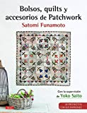 Bolsos, quilts y accesorios de patchwork : 30 proyectos con sus patrones