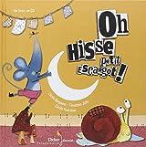 Oh Hisse Petit Escargot ! (Livre-disque)