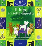 Il lupo e i sette capretti. Ediz. illustrata. Con CD Audio