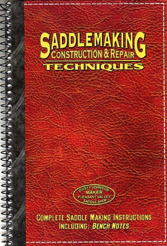 Saddlemaking: Construction And Repair Techniques