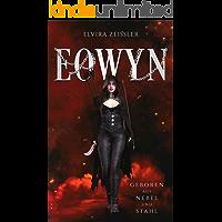 Eowyn: Geboren aus Nebel und Stahl (Fantasy-Novelle)