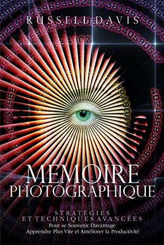 Couverture du livre Mémoire Photographique: Des Méthodes Simples et Eprouvées Pour se Souvenir de Tout