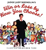 Judge Judy Sheindlin's Win or Lose by How You Choose