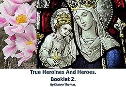 True Heroines And Heroes. Booklet 2. by [Thomas, Dianne]