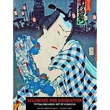 Decadence and Dissolution : Tattoo & Kabuki Designs by Kunichika (Ukiyo-E Masters) by Toyohara Kunichika (2013-02-28)