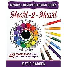 Heart~2~Heart: 48 Mandalas for You to Color & Enjoy