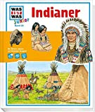 WAS IST WAS Junior Band 20. Indianer: Legende und Wirklichkeit - Eva Dix