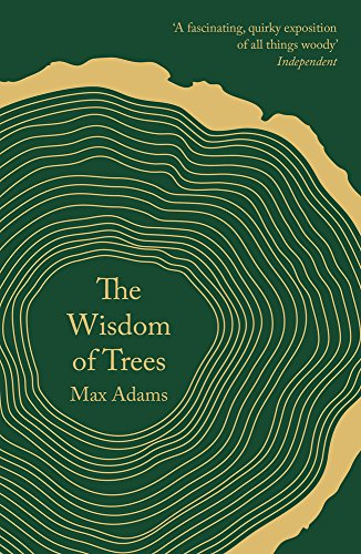 The Wisdom of Trees: A Miscellany por Max Adams