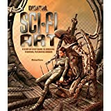 Digital Sci-Fi Art: A Step-by-Step Guide to Creating Stunning, Futuristic Images by Michael Burns (2004-10-26)