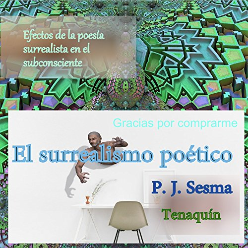El surrealismo poético: Efectos de la poesía en el subconsciente por Pablo Jesus Sesma Valles