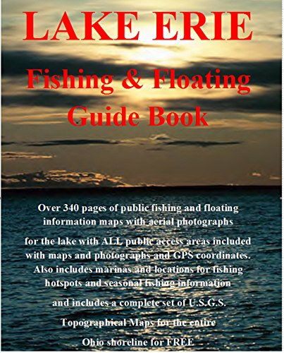 Lake Erie Fishing Guide Book: Complete fishing and floating information for Lake Erie Ohio (Ohio Fishing & Floating Guide Books) (English Edition)