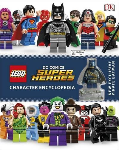 LEGO DC Super Heroes Character Encyclopedia: With Minifigure (DK Lego)