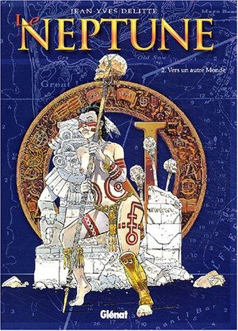 Neptune, tome 2 : Vers un autre monde