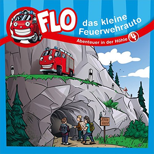 Flo - das kleine Feuerwehrauto: Abenteuer in der Höhle (4) (FLO - DAS KLEINE FEUERWEHRAUTO (4), Band 4)