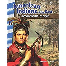 American Indians of the East: Woodland People (Primary Source Readers)