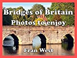 Bridges of Britain: Photos to enjoy (a children's picture book)