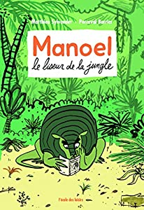 """Afficher """"Manoel, le liseur de la jungle"""""""