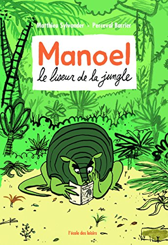 Manoel le Liseur de la Jungle par Sylvander Matthieu/Barrier Perceval