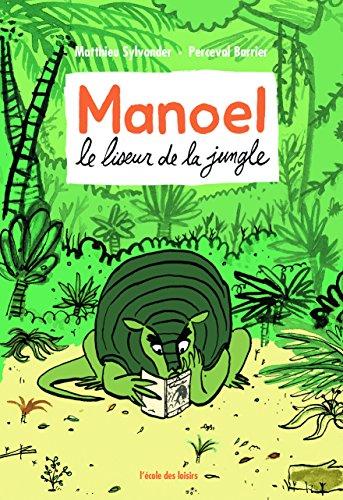 Manoel : le liseur de la jungle / Matthieu Sylvander |