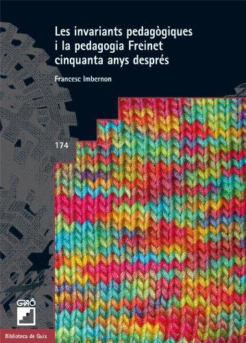 Les invariants pedagògiques i la pedagogia Freinet cinquanta anys després: 174 (Biblioteca De Guix)