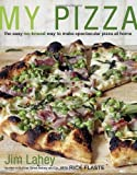 My Pizza: The Easy No-Knead Way to Make Spectacular Pizza at Home by Lahey, Jim, Flaste, Rick (2012) Hardcover
