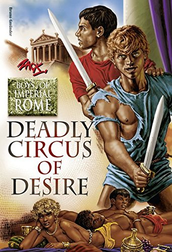 Deadly Circus of Desire: Boys of Imperial Rome