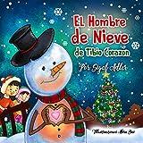 El Hombre de Nieve de Tibio Corazón: Cuento de Navidad para niños. (CUENTOS INFANTILES PARA LEER)KIDS ESL (Spanish kids picture books nº 1)