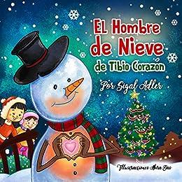 El Hombre de Nieve de Tibio Corazón: Cuento de Navidad