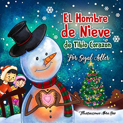 El Hombre de Nieve de Tibio Corazón: Cuento de Navidad para niños. (CUENTOS INFANTILES PARA LEER)KIDS ESL (Spanish kids picture books nº 1) por Sigal Adler
