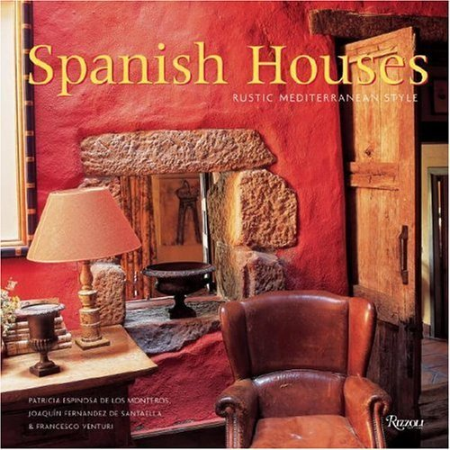 Spanish Houses: Rustic Mediterranean Style by Joaquin F.d.S. Martin-Artajo (2007-01-16)