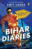 #1: Bihar Diaries: The True Story of How Bihar's Most Dangerous Criminal Was Caught