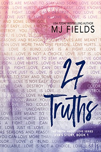 27 Truths: Ava's story (The Truth About Love Book 1) by [Fields, MJ]
