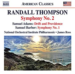 Thompson: Symphony No. 2; Adams: Drift And Providence; Barber: Symphony No. 1 [National Orchestral Institute Philharmonic; James Ross] [Naxos: 8559822]