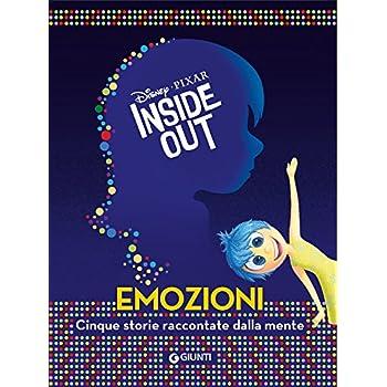Inside Out. Emozioni. Cinque Storie Raccontate Dalla Mente