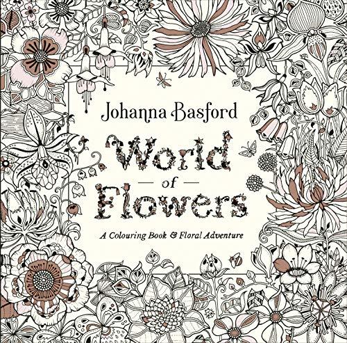 World Of Flowers A Colouring Book And Flo By Johanna Basford New