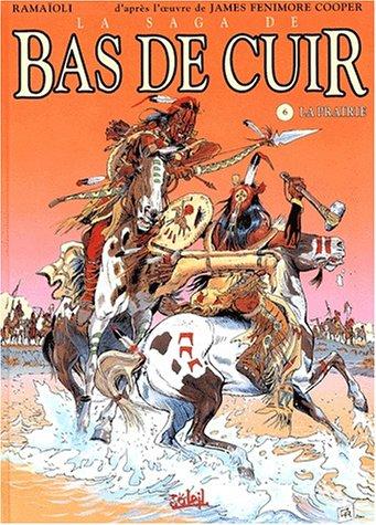 La Saga de Bas de Cuir, tome 6 : La prairie