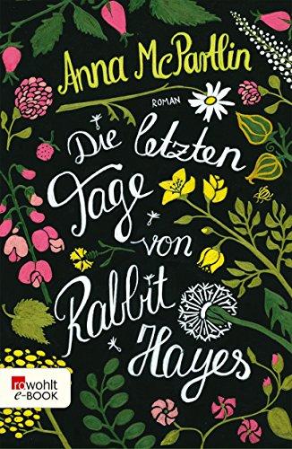 Die letzten Tage von Rabbit Hayes (Die Rabbit Hayes Romane 1)