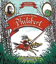 La quête du preux chevalier Philibert, parti terrasser un dragon pour noyer son ennui par Anne-Gaëlle Balpe
