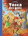 Tosca des Bois - Tome 1 - Tosca des Bois - tome 1 par Radice