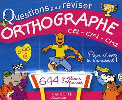Questions pour réviser, orthographe CE2-CM1-CM2