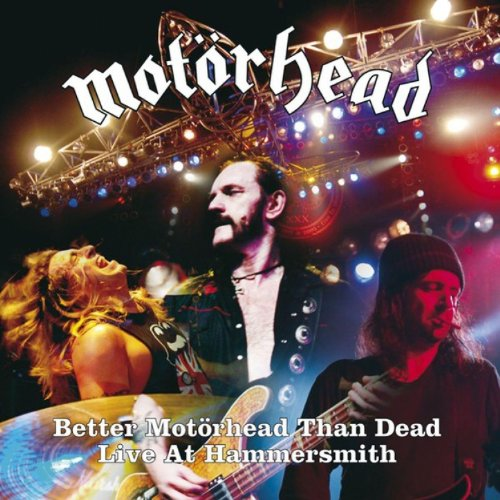 Better Motörhead Than Dead - L...