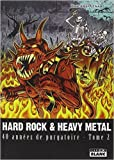 HARD ROCK & HEAVY METAL 40 années de purgatoire - Tome 2 de Thierry Aznar ( 15 mai 2014 )