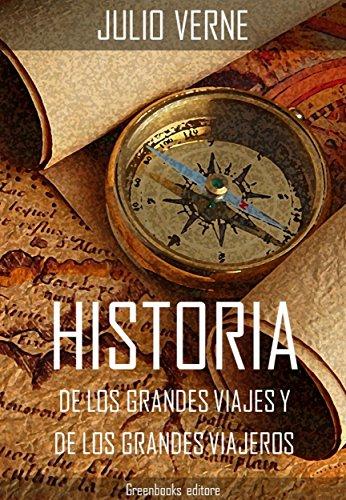 Historia de los grandes viajes y de los grandes viajeros por Julio Verne